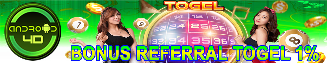 BONUS REFERRAL TOGEL ANDROID4D